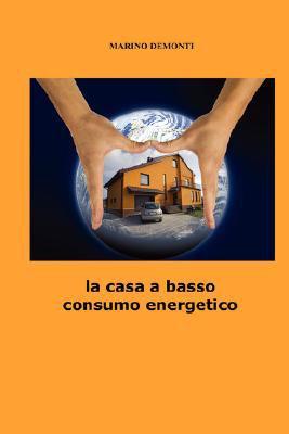 La Casa a Basso Consumo Energetico 9781847990556