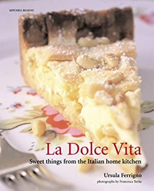 La Dolce Vita: Sweet Things from the Italian Home Kitchen 9781845330088