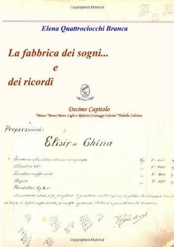 La Fabbrica Dei Sogni ... E Dei Ricordi - 10 Capitolo *Menu *Brevi Menu Light E Relativi Conteggi Calorici *Tabella Calorica 9781847996510