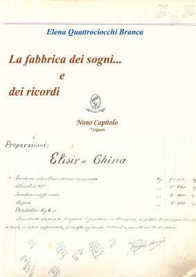 La Fabbrica Dei Sogni ... E Dei Ricordi - 9 Capitolo *Liquori 9781847996503