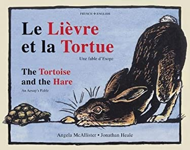 La Tortue Et le Lievre/The Tortoise And The Hare: Une Fable D'Esope/An Aesop's Fable 9781845079468