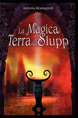 La Magica Terra Di Slupp 9781847997784