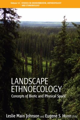 Landscape Ethnoecology: Concepts of Biotic and Physical Space 9781845456139
