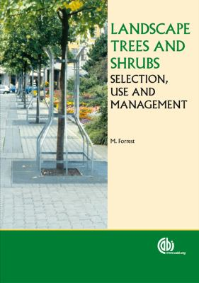 Landscape Trees and Shrubs: Selection, Use and Management 9781845930547
