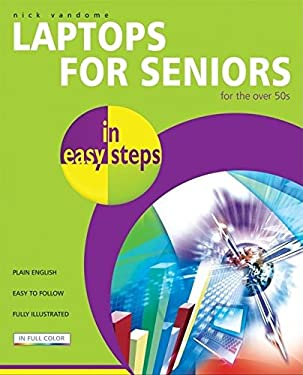 Laptops for Seniors in Easy Steps: For the Over-50s 9781840783421