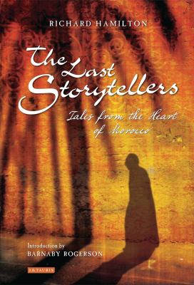 The Last Storytellers: Tales from the Heart of Morocco 9781848854918