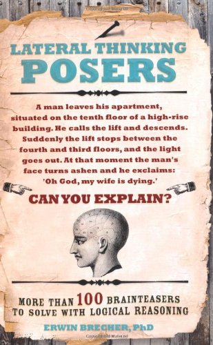 Lateral Thinking Posers: More Than 100 Brainteasers to Solve with Logical Reasoning 9781847325433