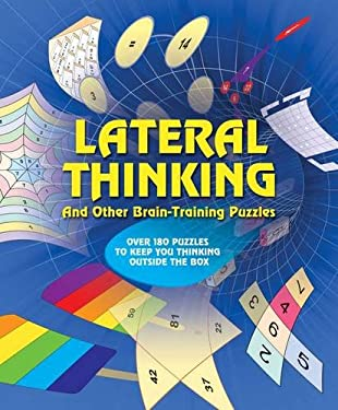 Lateral Thinking Puzzles: Over 170 Puzzles to Keep You Thinking Outside the Box 9781848374812