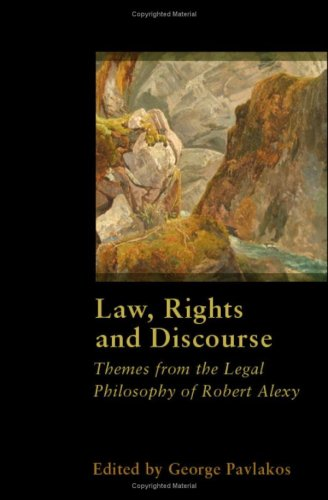 Law, Rights and Discourse: The Legal Philosophy of Robert Alexy 9781841136769