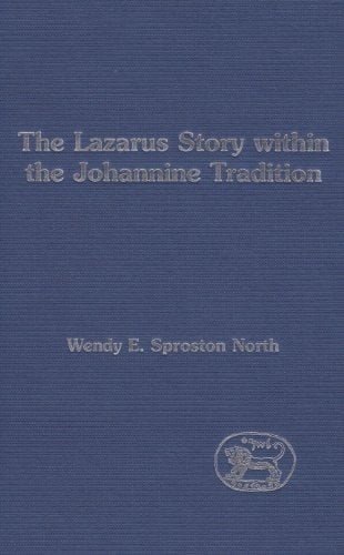 Lazarus Story Within the Johannine Tradition