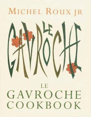 Le Gavroche Cookbook 9781841882338