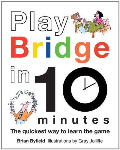 Play Bridge in 10 Minutes: The Quickest Way to Learn the Game 9781849940160