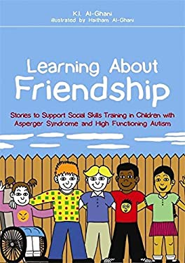 Learning about Friendship: Stories to Support Social Skills Training in Children with Asperger Syndrome and High Functioning Autism 9781849051453