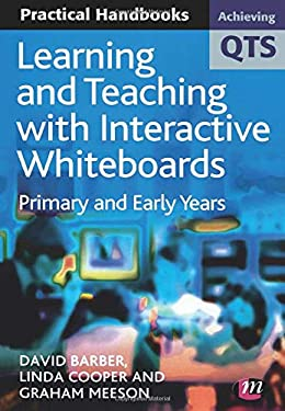 Learning and Teaching with Interactive Whiteboards: Primary and Early Years 9781844450817