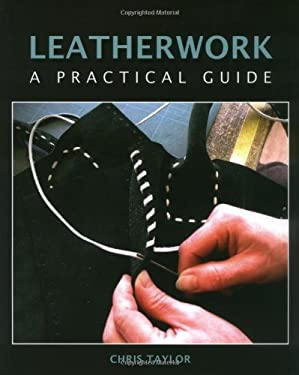 Leatherwork: A Practical Guide 9781847971364