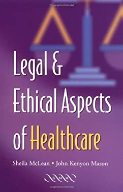 Legal and Ethical Aspects of Healthcare 9781841101286