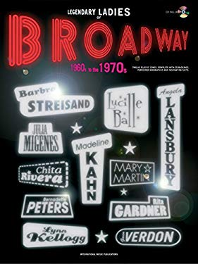 Legendary Ladies of Broadway: 1960s to the 1970s (Piano/Vocal/Guitar), Book & CD 9781843287636