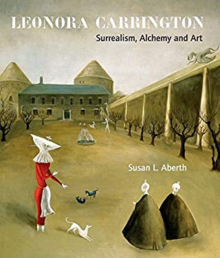Leonora Carrington: Surrealism, Alchemy and Art 9781848220560