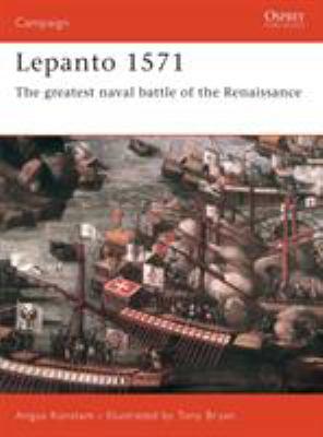 Lepanto 1571: The Greatest Naval Battle of the Renaissance 9781841764092