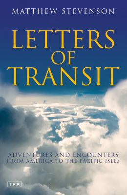Letters of Transit: Adventures and Encounters from America to the Pacific Isles 9781845114541