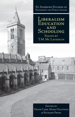 Liberalism, Education and Schooling: Essays 9781845401443
