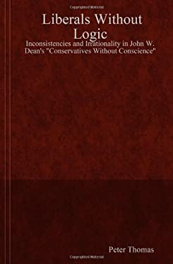 Liberals Without Logic: Inconsistencies and Irrationality in John W. Dean's