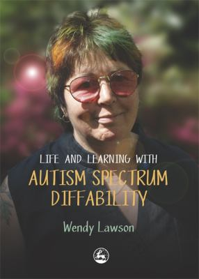 Life & Learning with Autistic Spectrum Diffability 9781843109563