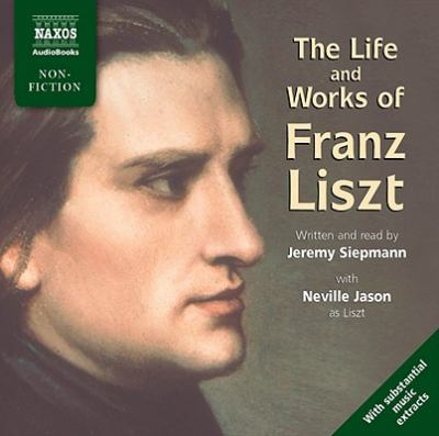 The Life and Works of Liszt 9781843795087