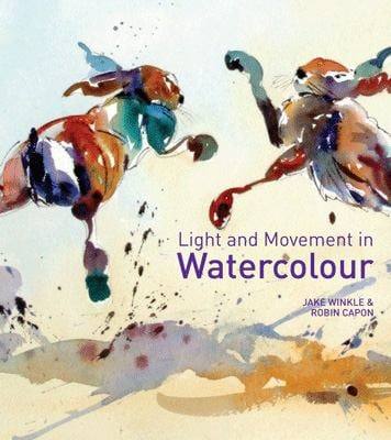 Light and Movement in Watercolour 9781849940276