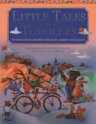 Little Tales for Toddlers: 35 Stories about Adorable Teddy Bears, Puppies and Bunnies 9781843229254