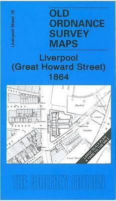 Liverpool (Great Howard Street) 1864: Liverpool Sheet 18 9781847840400