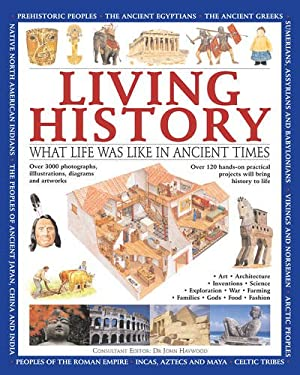 Living History: What Life Was Like in Ancient Times 9781843229377
