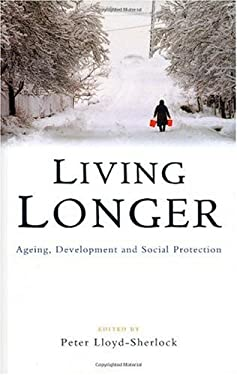 Living Longer: Ageing, Development and Social Protection 9781842773574