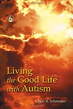 Living the Good Life with Autism 9781843107125