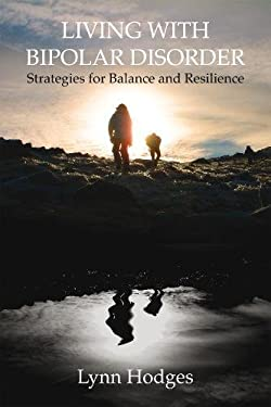 Living with Bipolar Disorder: Strategies for Balance and Resilience 9781844095865