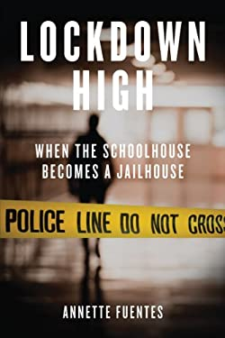 Lockdown High: When the Schoolhouse Becomes a Jailhouse 9781844674077