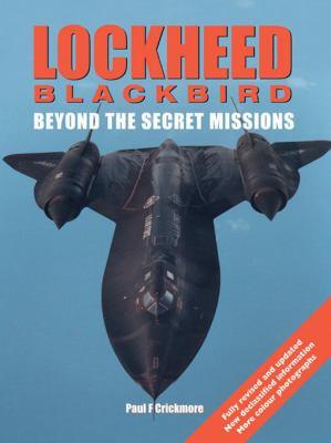 Lockheed Blackbird: Beyond the Secret Missions 9781841766942