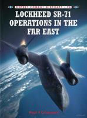 Lockheed SR-71 Operations in the Far East 9781846033193