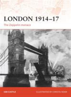 London 1914-17: The Zeppelin Menace 9781846032455