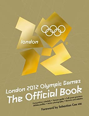 London 2012 Olympic Games the Official Book 9781847329240