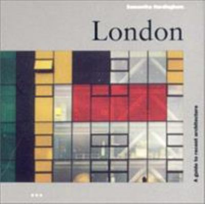 London: A Guide to Recent Architecture 9781841660608