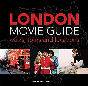 London Movie Guide: Walks, Tours and Locations 9781849940139
