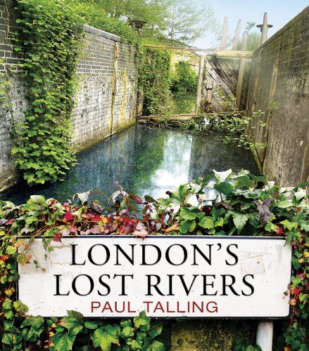 London's Lost Rivers 9781847945976