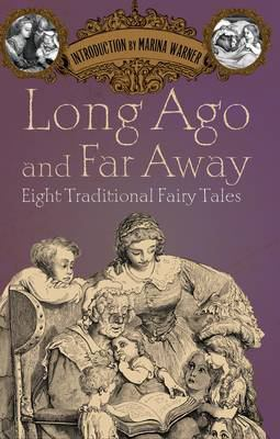Long Ago and Far Away: Eight Traditional Fairy Tales 9781843913627