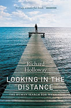 Looking in the Distance: The Human Search for Meaning 9781841957364