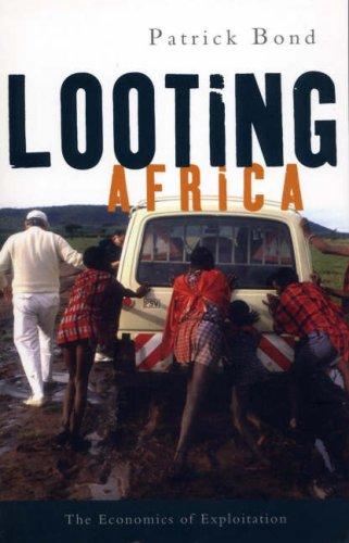 Looting Africa: The Economics of Exploitation 9781842778111