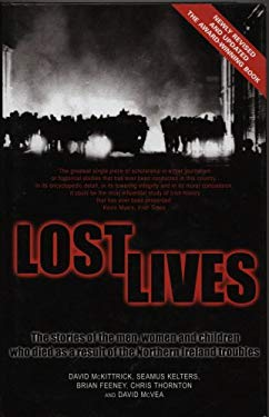 Lost Lives : Two Stories of the Men, Women and Children Who Died As a Result of the Northern Ireland Troubles