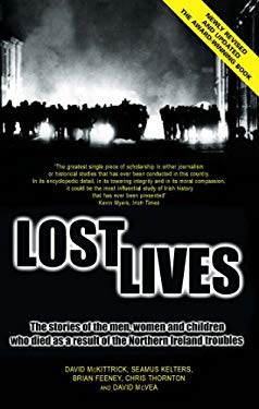 Lost Lives: The Stories of the Men, Women and Children Who Died as a Result of the Northern Ireland Troubles 9781840185041