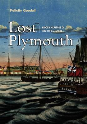 Lost Plymouth: Hidden Heritage of the Three Towns 9781841586250