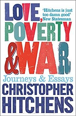 Love, Poverty and War: Journeys and Essays 9781843544524